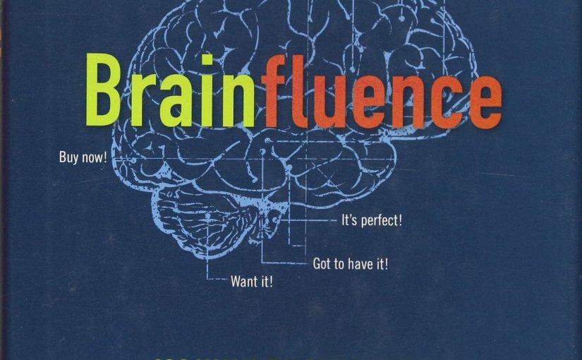 Dočteno: Brainfluence – jak mozek reaguje namarketing